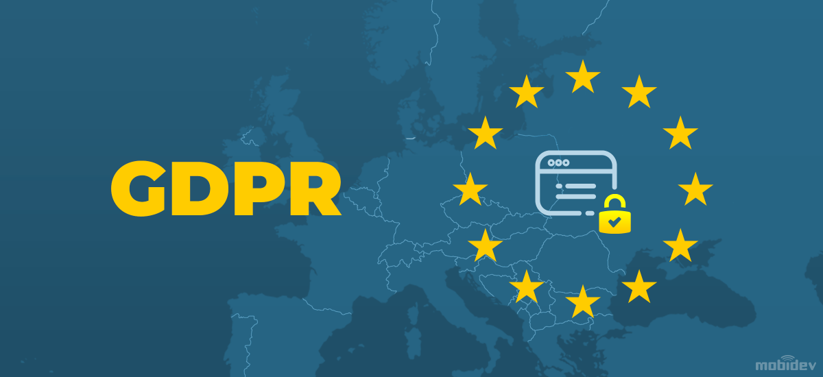 Guide To GDPR Compliant Software Development: Get Your Business Ready