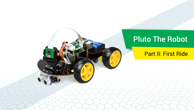 Building Pluto The Robot, Part II: First Ride