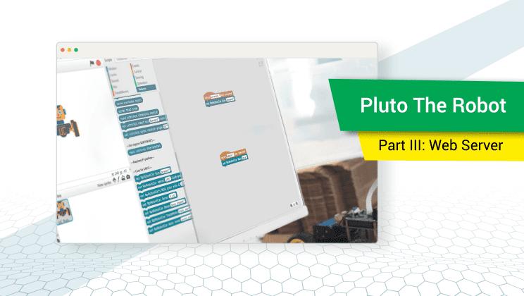 Building Pluto The Robot, Part III: Web Server