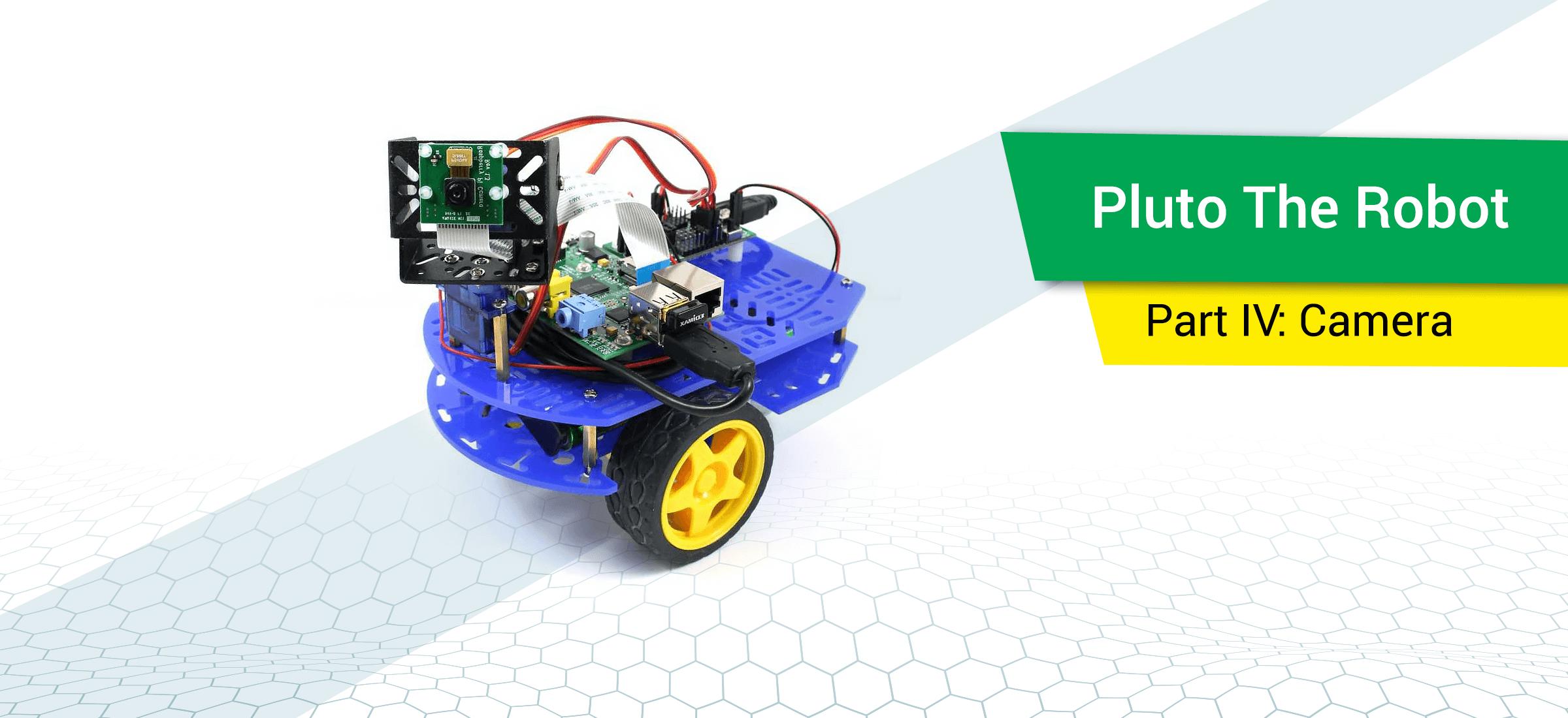 Building Pluto The Robot, Part IV: Camera