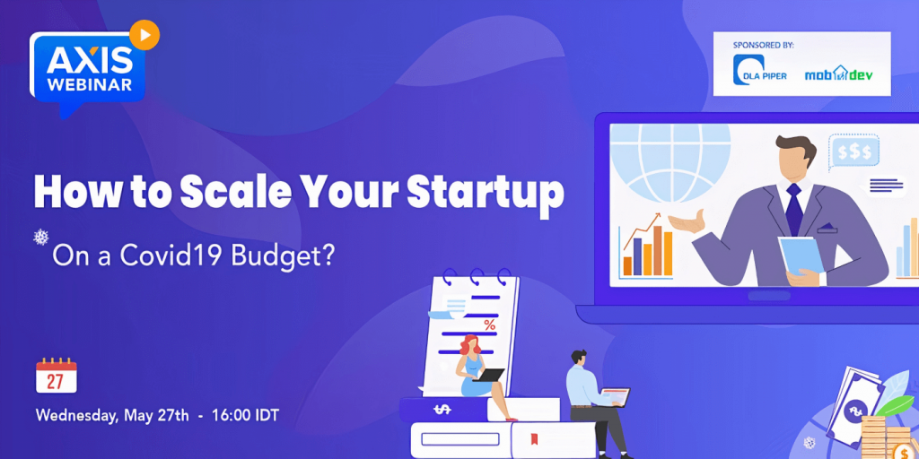 Axis Webinar: Startup Scaling on a COVID19 Budget