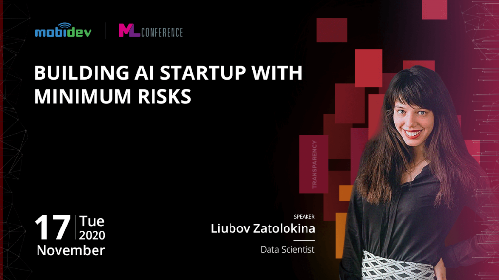 Building AI Startups with minimum risks. The Conference for Machine Learning Innovation