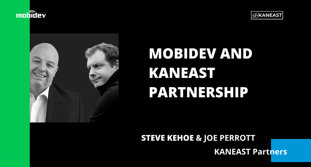 MobiDev and Kaneast Partnership