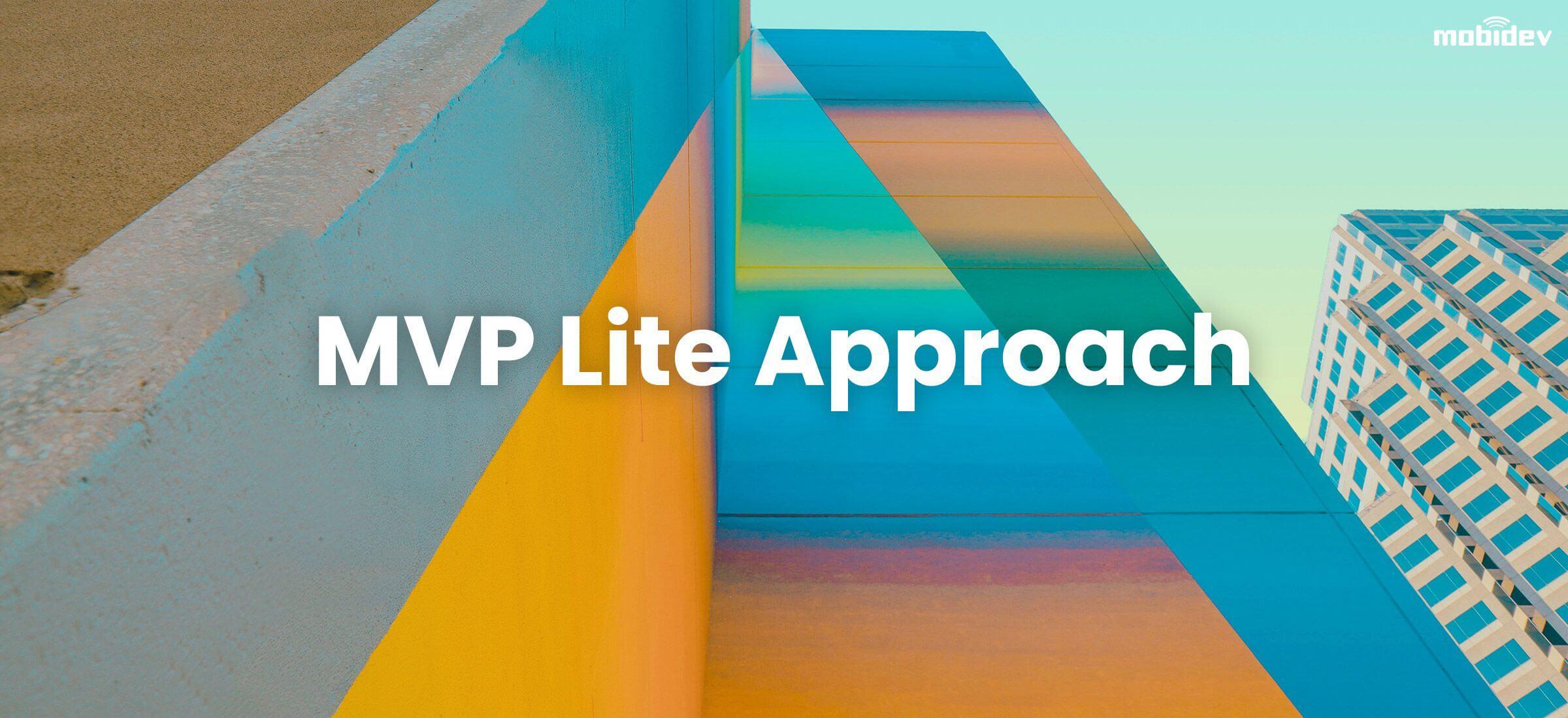 MVP Lite Approach to Software Development