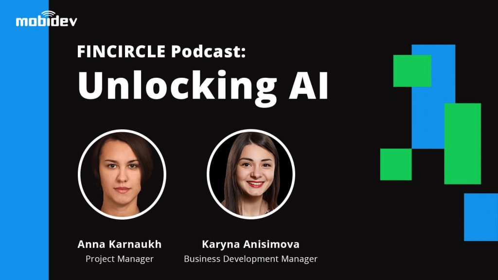 FINCIRCLE Podcast: MobiDev's specialist talking business usability of AI