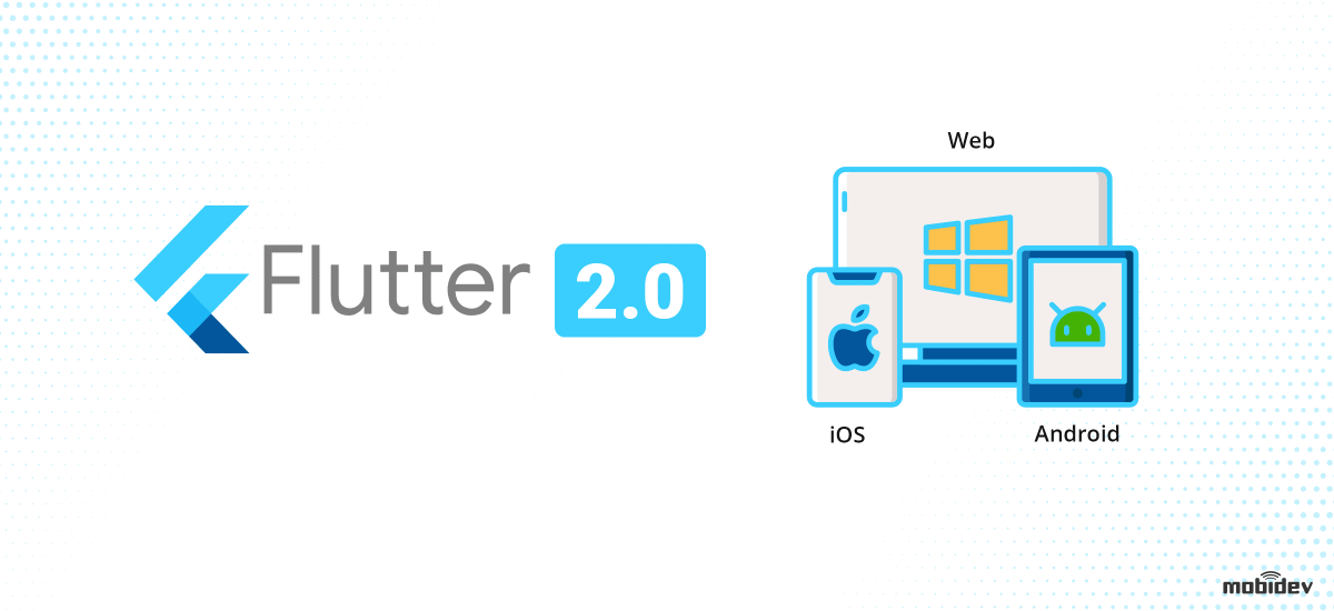 Flutter 2 for Web: What's New?